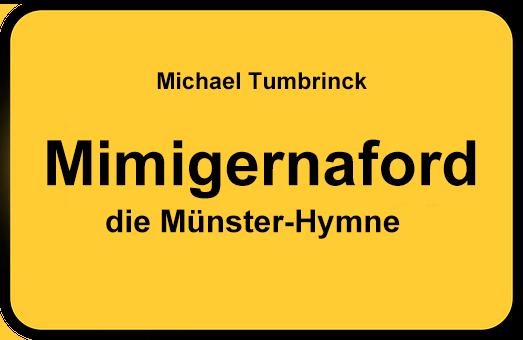 """""""Mimigernaford"""" - die Münster-Hymne von Michael Tumbrinck"""